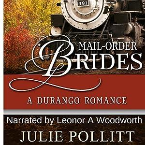 Mail-Order Brides: A Durango Romance Audiobook