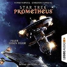 Feuer gegen Feuer (Star Trek Prometheus 1) Hörbuch von Christian Humberg, Bernd Perplies Gesprochen von: Reinhard Kuhnert