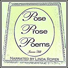 Pose Prose & Poems: My Thoughts Exactly (       UNABRIDGED) by Janna Hill Narrated by Linda Roper