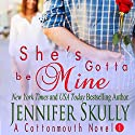 She's Gotta Be Mine: Cottonmouth Series, Book 1 Audiobook by Jasmine Haynes, Jennifer Skully Narrated by June Wayne