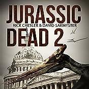 Jurassic Dead 2: Z-Volution | Rick Chesler, David Sakmyster