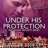 Under His Protection: Red Stone Security, Book 9