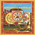 Indianische Mandalas: Mandalas als Begleiter auf dem Pfad der Kraft