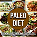 Paleo Diet: Essential Recipes For Simple Weight-Loss (Paleo Diet, Paleo Diet For Beginners, Paleo Diet Cookbook, Paleo Recipes, Paleo Cookbook, Paleo Slow Cookers, Paleo)
