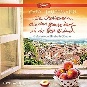Die Italienerin, die das ganze Dorf in ihr Bett einlud: 2 CDs