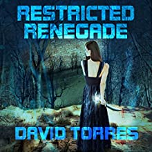 Restricted Renegade: Restricted Saga, Book 1 (       UNABRIDGED) by David Torres Narrated by Anne Marie Susan Silvey