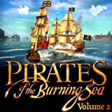 Pirates of the Burning Sea Vol. 2