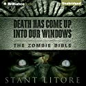Death Has Come Up into Our Windows: The Zombie Bible, Book 1