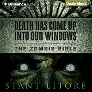 Death Has Come Up into Our Windows: The Zombie Bible, Book 1 | [Stant Litore]