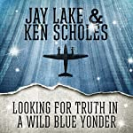 Looking for Truth in a Wild Blue Yonder | Jay Lake,Ken Scholes