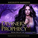 Diviner's Prophecy: Diviner's Trilogy Book 1 Audiobook by Nicolette Andrews Narrated by Anna Castiglioni