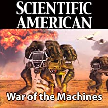 Scientific American: War of the Machines (       UNABRIDGED) by P. W. Singer Narrated by Mark Moran