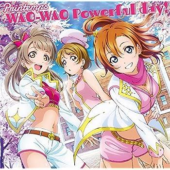 スマートフォンゲーム「ラブライブ!スクールアイドルフェスティバル」コラボシングル「WAO-WAO Powerful day!」