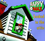 Locked in the Attic with CDROM (Happy and Max)