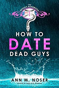 How To Date Dead Guys by Ann M. Noser ebook deal