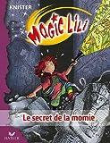 echange, troc Knister - Magic Lili, Tome 9 : Le secret de la momie