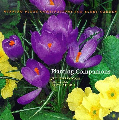 Planting Companions, JILL BILLINGTON, CLIVE NICHOLS