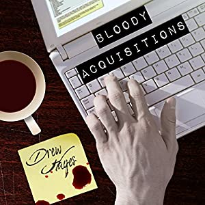 Bloody Acquisitions Audiobook