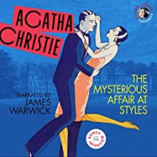 Mysterious Affair at Styles, with a Bonus Interview! Audiobook by Agatha Christie Narrated by James Warwick