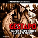 Gestapo: Hitler's Secret Terror Police Audiobook by Lucas Saul Narrated by Dugald Bruce Lockhart