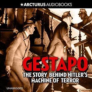Gestapo: Hitler's Secret Terror Police Audiobook