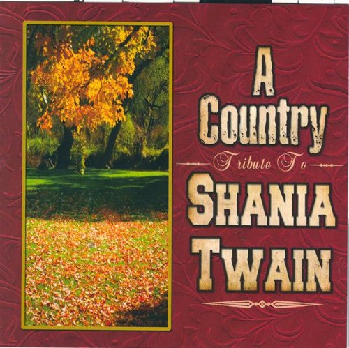 A Country Tribute To Shania Twain