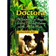 La Doctora: The Journal of an American Doctor Practicing Medicine on the Amazon River