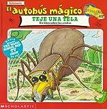 El autobus magico teje una tela:  Un libro sobre las aranas (The Magic School Bus Spins a Web) (0590393766) by Joanna Cole