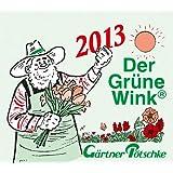 G�rtner P�tschkes Abrei�kalender 2013. Der gr�ne Wink