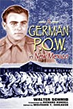 img - for A German POW in New Mexico (Historical Society of New Mexico Publication) book / textbook / text book