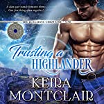 Trusting a Highlander: The Soulmate Chronicles, Book 1 | Keira Montclair