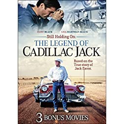 Still Holding On: The Legend of Cadillac Jack Includes 3 Bonus Movies