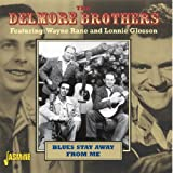 Blues Stay Away From Me The Delmore Brothers