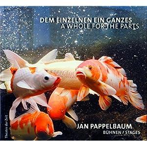 Dem Einzelnen ein Ganzes /A Whole for the Parts: Jan Pappelbaum - Bühnen /Stages (Außer den Reihen