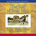 The Tale of Briar Bank: The Cottage Tales of Beatrix Potter (       UNABRIDGED) by Susan Wittig Albert Narrated by Virginia Leishman