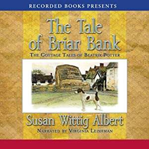 The Tale of Briar Bank: The Cottage Tales of Beatrix Potter | [Susan Wittig Albert]