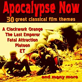Apocalypse Now - 30 Great Classical Film Themes