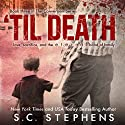 Til Death (       UNABRIDGED) by S. C. Stephens Narrated by Piper Goodeve