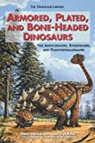 img - for Armored, Plated, and Bone-Headed Dinosaurs: The Ankylosaurs, Stegosaurs, and Pachycephalosaurs (Dinosaur Library) book / textbook / text book