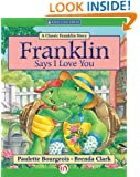 Franklin Says I Love You (Classic Franklin Stories)