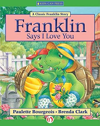 Franklin Says I Love You (Classic Franklin Stories