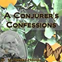 A Conjurer's Confessions Audiobook by Jean Robert-Houdin Narrated by Jim Roberts