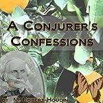A Conjurer's Confessions | Jean Robert-Houdin