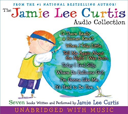 The Jamie Lee Curtis CD Audio Collection: Is There Really a Human Race?, When I Was Little, Tell Me About the Night I Was Born, Today I Feel Silly, ... Go?, I'm Gonna Like Me, It's Hard to Be Five by Jamie Lee Curtis (2006-09-05)