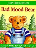 Bad Mood Bear (Mini Treasure) (0099281732) by Richardson, John