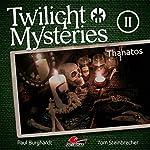 Thanatos (Twilight Mysteries - Die neuen Folgen 2) | Paul Burghardt,Tom Steinbrecher,Erik Albrodt
