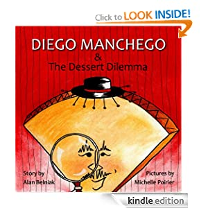 Diego Manchego and the Dessert Dilemma Alan Belniak and Michelle Poirier