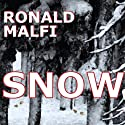 Snow (       UNABRIDGED) by Ronald Malfi Narrated by Jeff Pringle