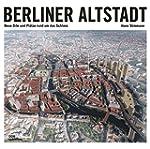Berliner Altstadt: Neue Orte und Pl�t...
