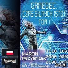 Czas silnych istot Tom 1 (Gamedec 4.1) (       UNABRIDGED) by Marcin Przybylek Narrated by Marcin Popczynski